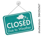 Closed Due To Weather Sign  A...