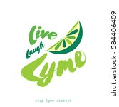 live  laugh  lyme  flat vector... | Shutterstock .eps vector #584406409