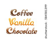 coffee  vanilla  chocolate | Shutterstock .eps vector #584581399