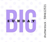 'big sunday' typography concept ... | Shutterstock .eps vector #584612521