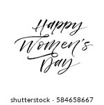 Happy Women's day postcard. Spring holiday. Ink illustration. Modern brush calligraphy. Isolated on white background.