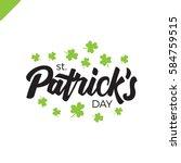 lettering happy st. patrick's... | Shutterstock .eps vector #584759515
