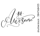 be awesome handwritten ink... | Shutterstock .eps vector #584768455
