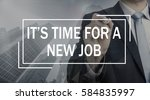 it's time for a new job | Shutterstock . vector #584835997