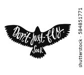 don't just fly. soar.... | Shutterstock .eps vector #584851771