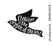 freedom is the oxygen of the... | Shutterstock .eps vector #584851819