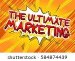 the ultimate marketing   comic... | Shutterstock .eps vector #584874439