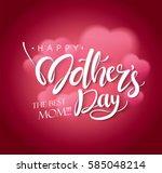 happy mother's day calligraphy... | Shutterstock .eps vector #585048214