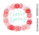 hello spring greeting card.... | Shutterstock .eps vector #585082111
