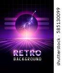 retro 1980's neon horizon... | Shutterstock .eps vector #585130099