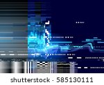 a glitch noise distortion... | Shutterstock .eps vector #585130111