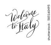 italy. calligraphy   welcom to... | Shutterstock .eps vector #585160495