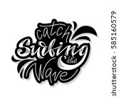 surfing. catch the wave. hand... | Shutterstock .eps vector #585160579