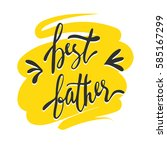 best father lettering.  hand... | Shutterstock .eps vector #585167299