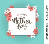 happy mother day  holiday... | Shutterstock .eps vector #585168844