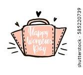 happy women's day hand drawn...   Shutterstock .eps vector #585220739