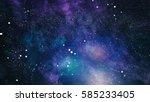 high definition star field... | Shutterstock . vector #585233405