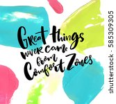 great things never come from... | Shutterstock .eps vector #585309305