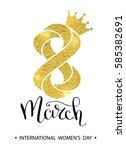 8 march gold glitter for women...   Shutterstock .eps vector #585382691