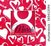 8 march international women's...   Shutterstock . vector #585413594