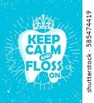 dental care motivational quote...   Shutterstock .eps vector #585474419
