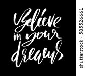 believe in your dreams. hand... | Shutterstock .eps vector #585526661