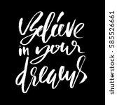 believe in your dreams. hand... | Shutterstock .eps vector #585526661
