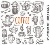 coffee set. hand drawn vector... | Shutterstock .eps vector #585615371