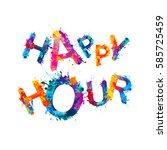 happy hour. splash paint | Shutterstock .eps vector #585725459