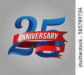 twenty five years anniversary... | Shutterstock .eps vector #585789734
