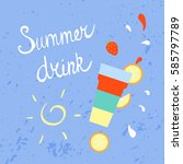 summer refreshing drink. vector ... | Shutterstock .eps vector #585797789