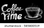coffee time  chalk | Shutterstock .eps vector #585800519