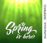 spring is here hand lettered... | Shutterstock .eps vector #585898421