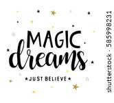 magic dreams typography vector. | Shutterstock .eps vector #585998231