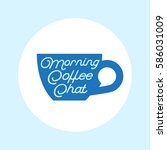 coffee chat emblem. coffee logo.... | Shutterstock .eps vector #586031009