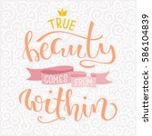 true beauty comes from within.... | Shutterstock .eps vector #586104839
