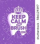 dental care motivational quote... | Shutterstock .eps vector #586129397