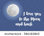 i love you to the moon and back ...   Shutterstock .eps vector #586183865