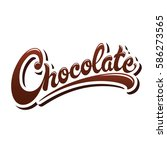 chocolate hand drawn lettering... | Shutterstock .eps vector #586273565