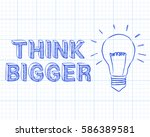 light bulb and think bigger... | Shutterstock . vector #586389581