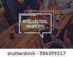 intellectual property concept | Shutterstock . vector #586399217