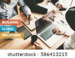 building client relations... | Shutterstock . vector #586413215
