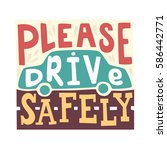 please drive safely   unique... | Shutterstock . vector #586442771