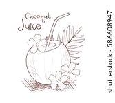 coconut. juice. sketch.... | Shutterstock .eps vector #586608947