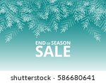 end of winter season sale board ... | Shutterstock .eps vector #586680641