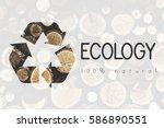 recycle environmental... | Shutterstock . vector #586890551