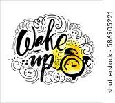 wake up  vector lettering... | Shutterstock .eps vector #586905221