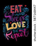 eat  sleep   love and repeat... | Shutterstock .eps vector #587168447