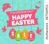 happy easter sale offer  banner ... | Shutterstock .eps vector #587330921