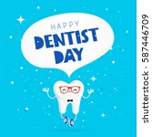 happy dentist day. vector... | Shutterstock .eps vector #587446709